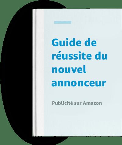 Découvrez le Guide pour réussir en tant que nouvel annonceur