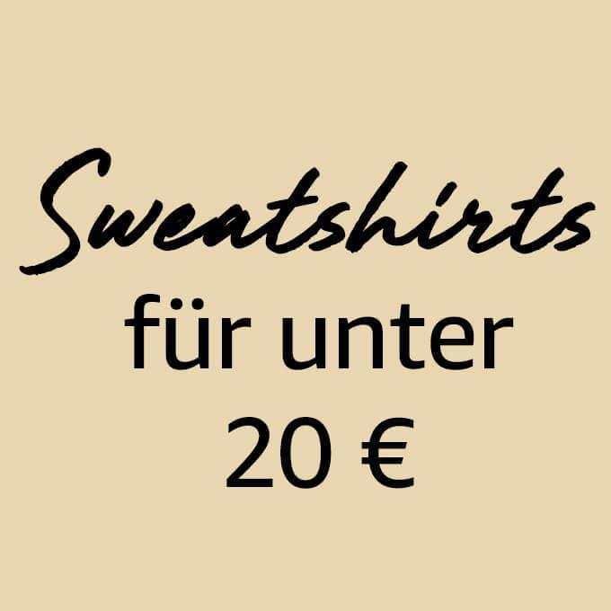 Sweatshirts für unter 20€