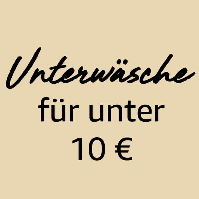 Unterwäsche für unter 10€