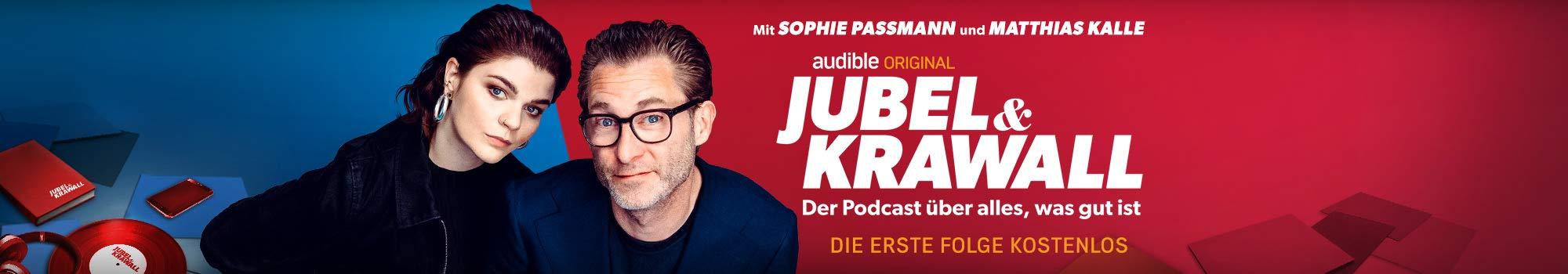 Jubel & Krawall - Audible Original Podcast mit Sophie Passmann und Matthias Kalle