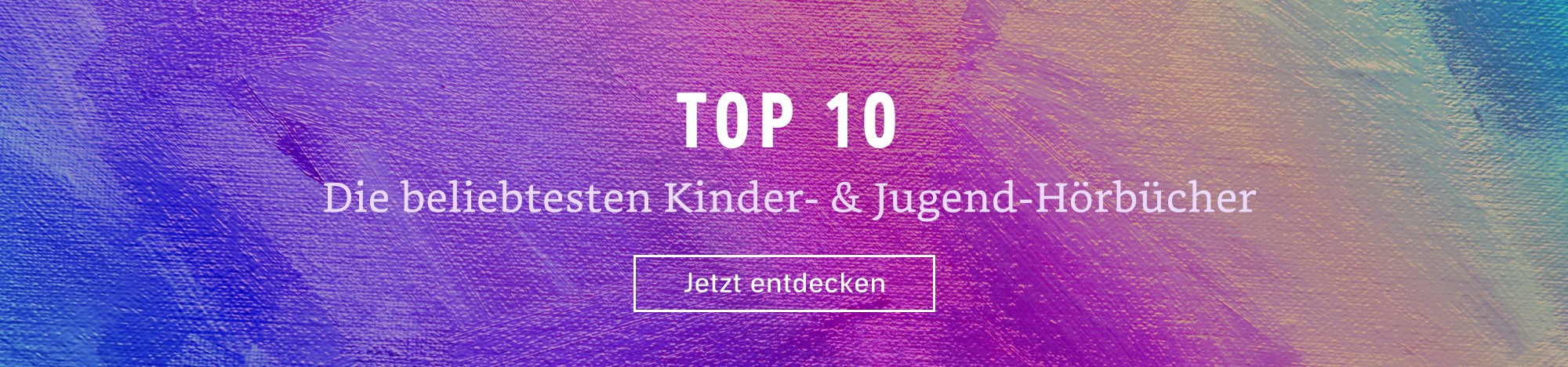 Top 10 - Die beliebtesten Kinder- und Jugendhörbücher