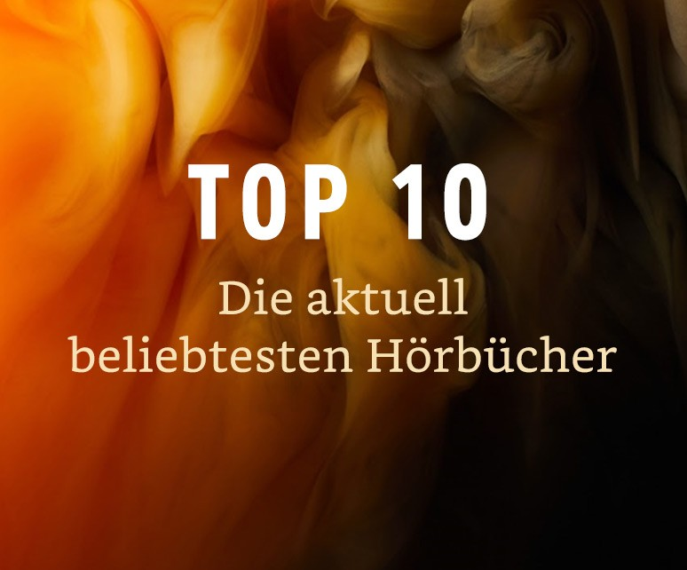 Top 10 - Die beliebtesten Hörbücher. Jeden Monat neu.
