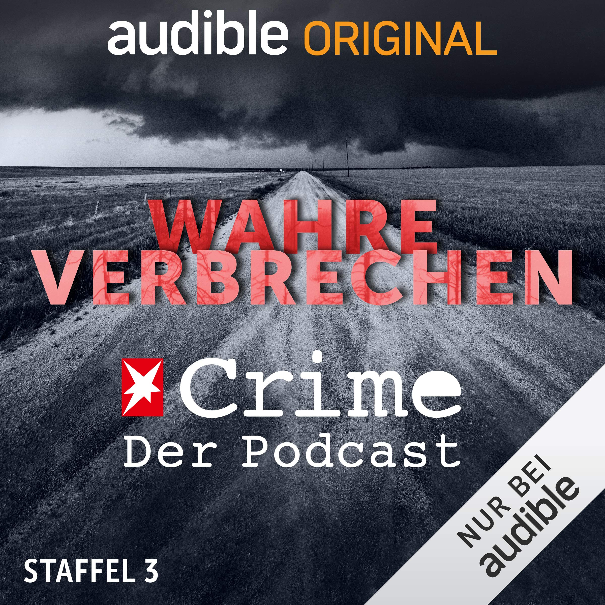 Wahre Verbrechen. Der Stern-Crime-Podcast: Staffel 3 (Original Podcast)