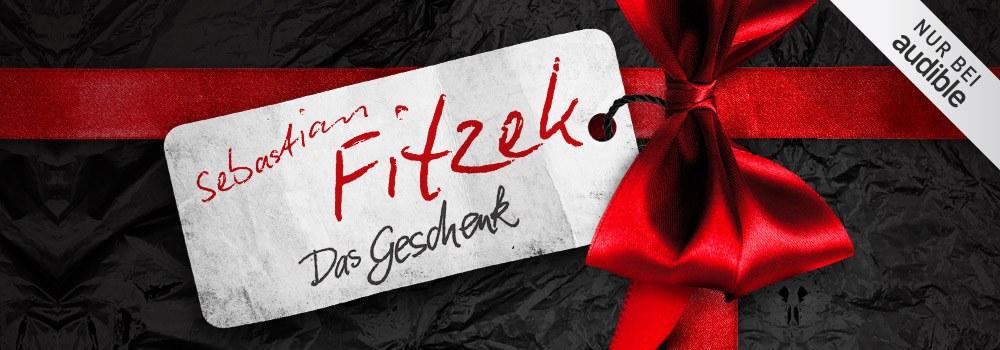 Das Geschenk von Sebastian Fitzek