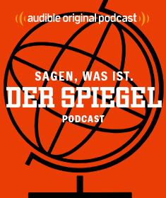 Sagen, was ist. Der SPIEGEL-Podcast