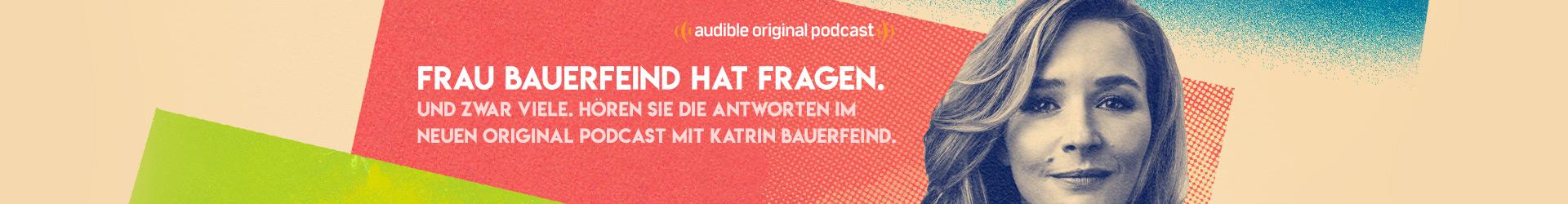 Frau Bauerfeind hat Fragen. Und zwar viele. Hören Sie die Antworten im neuen Original Podcast mit Katrin Bauerfeind.