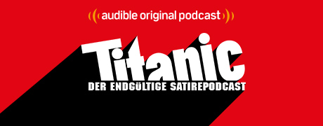 Titanic. Der ultimative Satire-Podcast