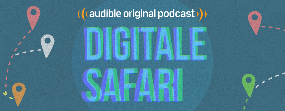 Digitale Safari | Audible Original Podcast