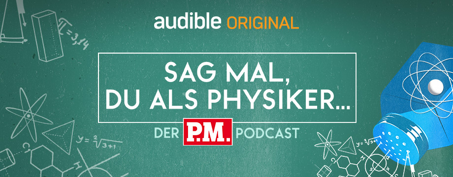 Sag mal, du als Physiker. Der P.M.-Podcast | Audible Original Podcast