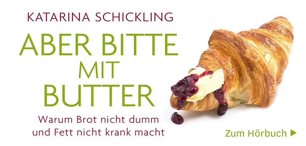Aber bitte mit Butter von Katarina Schickling