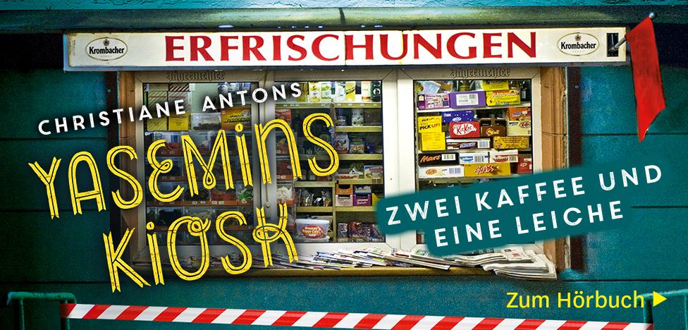 Yasemins Kiosk: Zwei Kaffee und eine Leiche von Christiane Antons