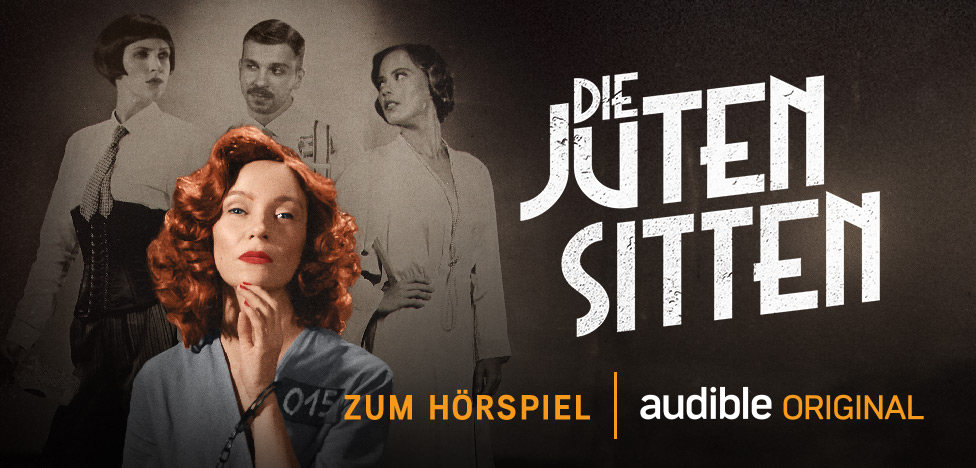 Die juten Sitten | Audible Originall
