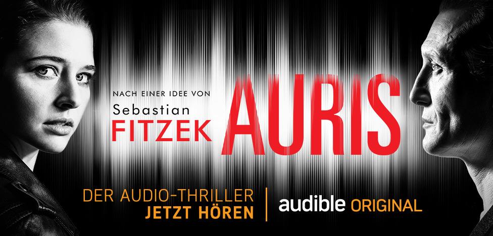 Auris - nach einer Idee von Sebastian Fitzek   Audible Original
