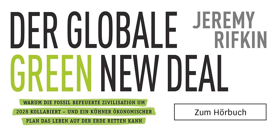 Der globale Green New Deal: Warum die fossil befeuerte Zivilisation um 2028 kollabiert - und ein kühner ökonomischer Plan das Leben auf der Erde retten kann von Jeremy Rifkin