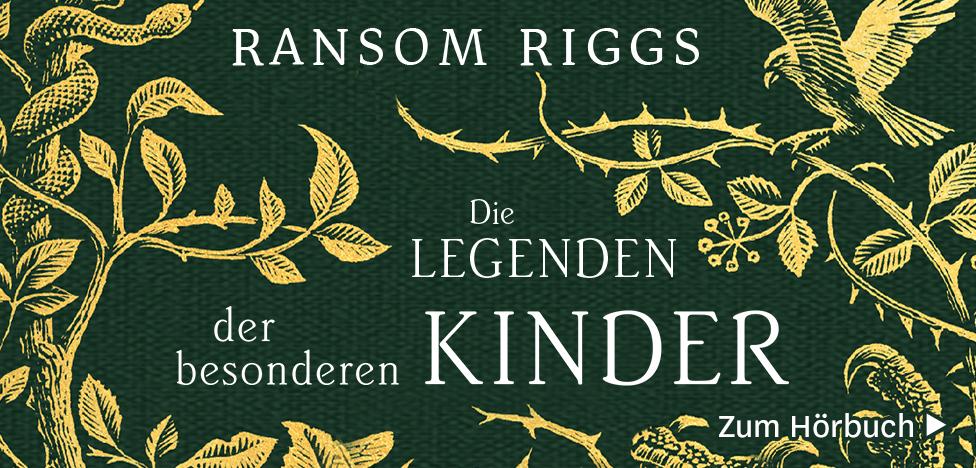 Die Legenden der besonderen Kinder von Ransoms Riggs