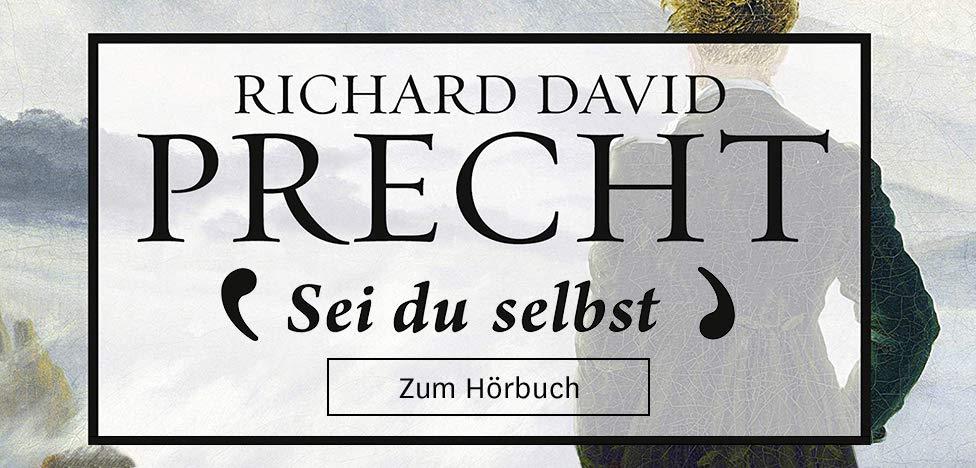 Sei du selbst - Geschichte der Philosophie 3 von Richard David Precht