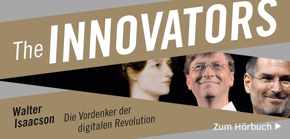The Innovators Die Vordenker der digitalen Revolution von Ada Lovelace bis Steve Jobs von Walter Isaacson
