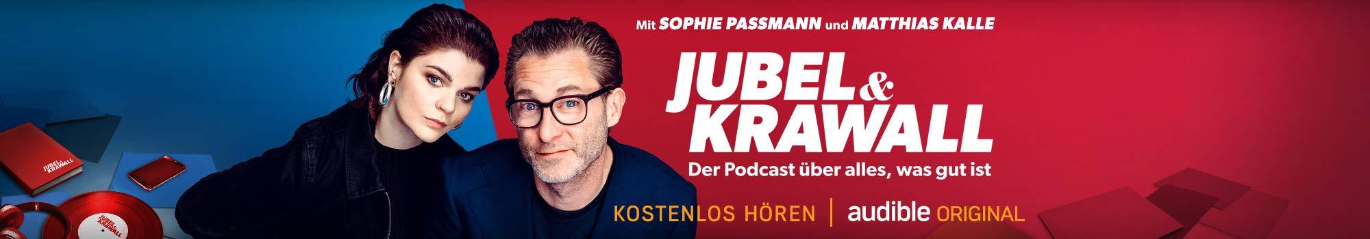 Jubel & Krawall mit Sophie Passmann und Matthias Kalle - Audible Original Podcast