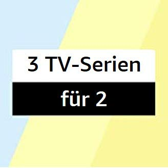 TV Serien 3 für 2