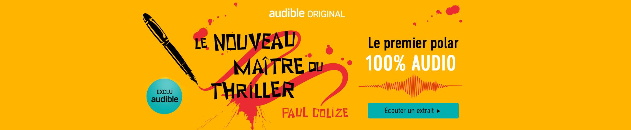Le nouveau maître du thriller : le premier polar 100% audio