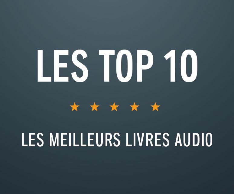 Les Top 10. Les meilleurs livres audio