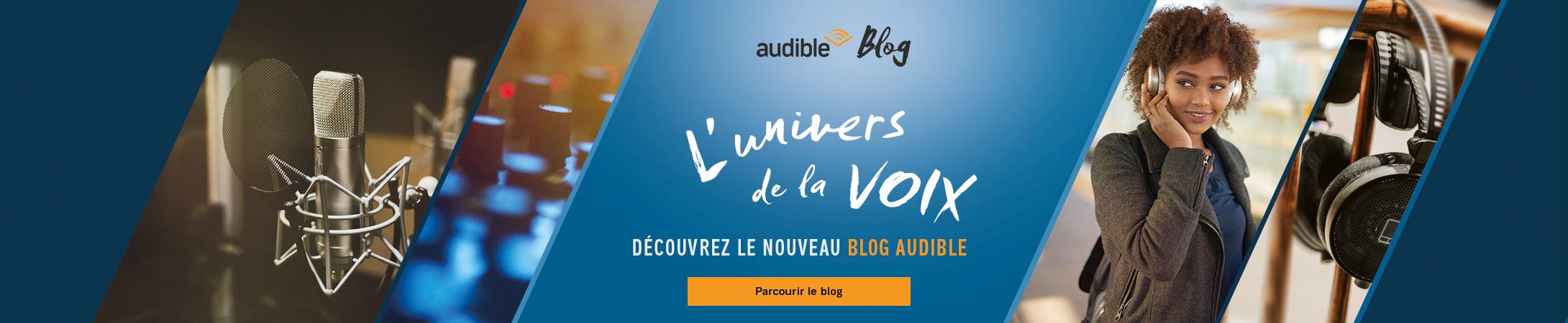 Découvrez l'univers de la voix sur le nouveau blog Audible.