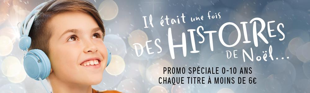 Il était une fois des histoires de Noël... Promo spéciale 0-10 ans chaque titre à moins de 6€