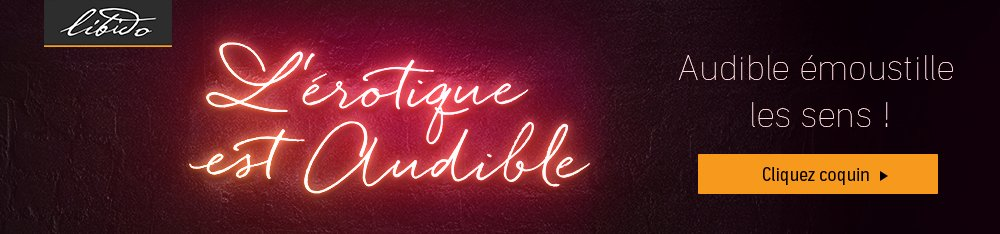 L'érotique est Audible. Audible émoustille les sens! Libido. Cliquez coquin.