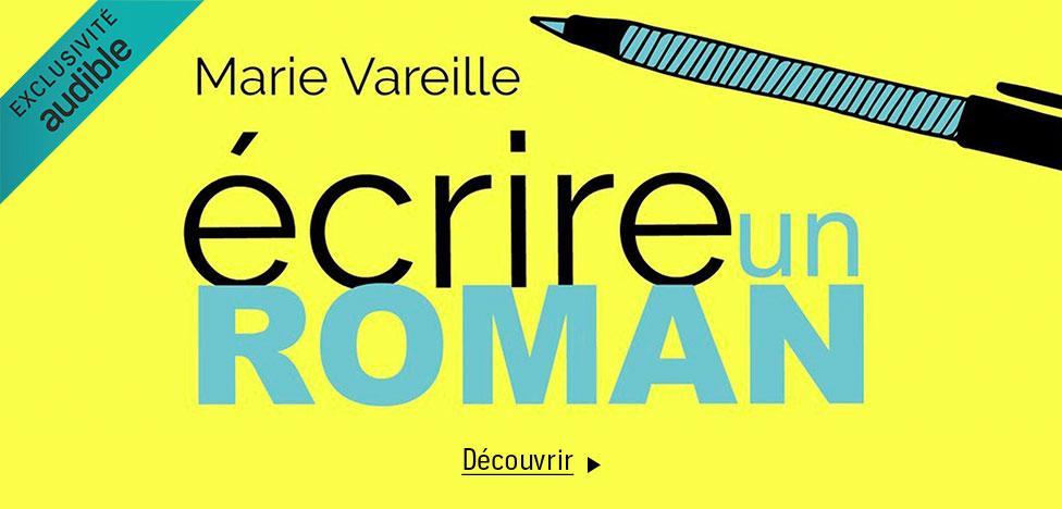 Écrire un roman - Marie Vareille