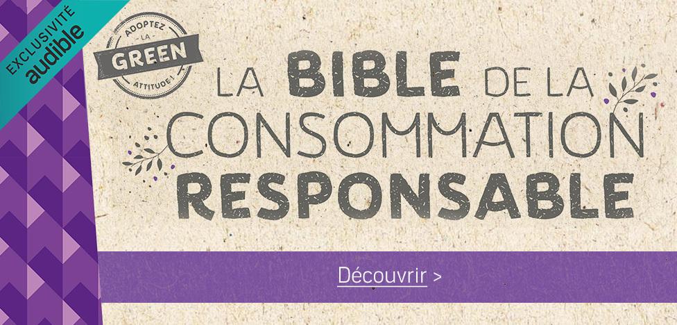 La bible de la consommation responsable -  Isabelle Louet