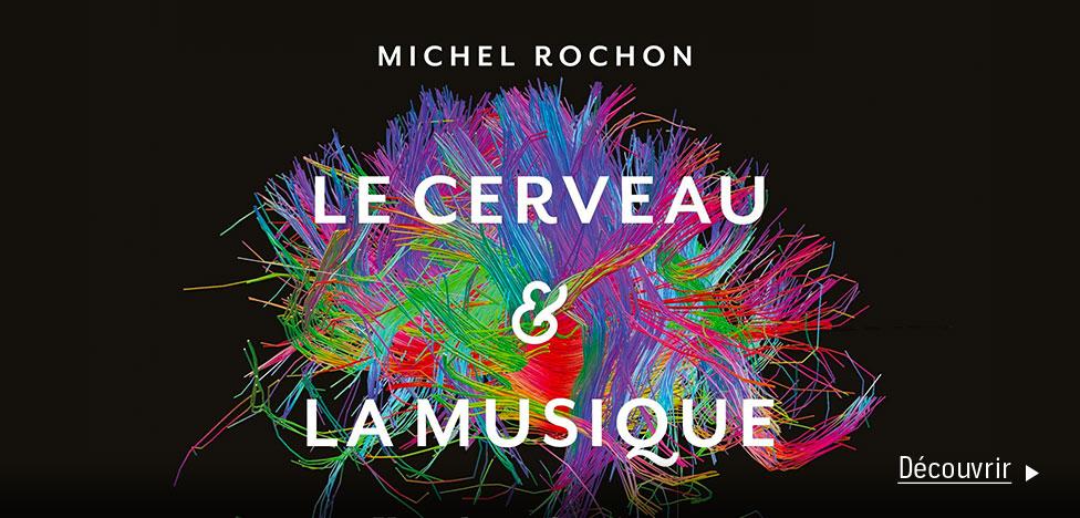 Le cerveau et la musique - Michel Rochon