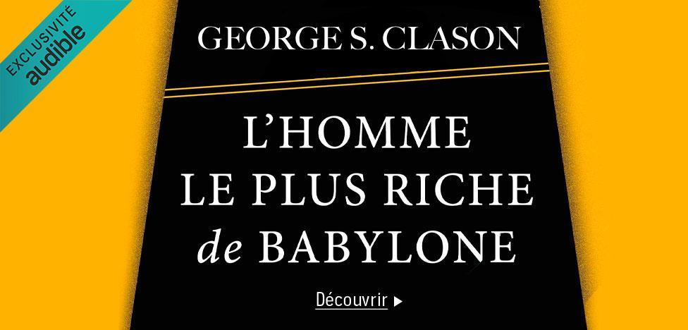 L'homme le plus riche de Babylone - George S. Clason