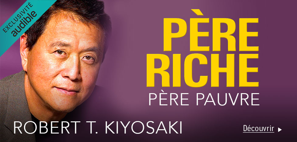 Père riche, père pauvre - Robert Kiyosaki