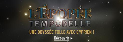 L'Epopée temporelle - Saison 1 - Cyprien