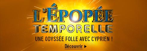 L'Epopée temporelle - Saison 2 - Cyprien