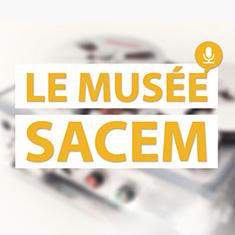 Le Musée de la Sacem Podcast