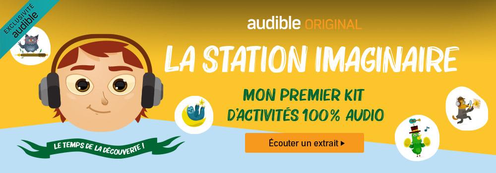 Audible Original : Station Imaginaire, La première station radio dédiée aux p'tites oreilles de 5 à 7 ans