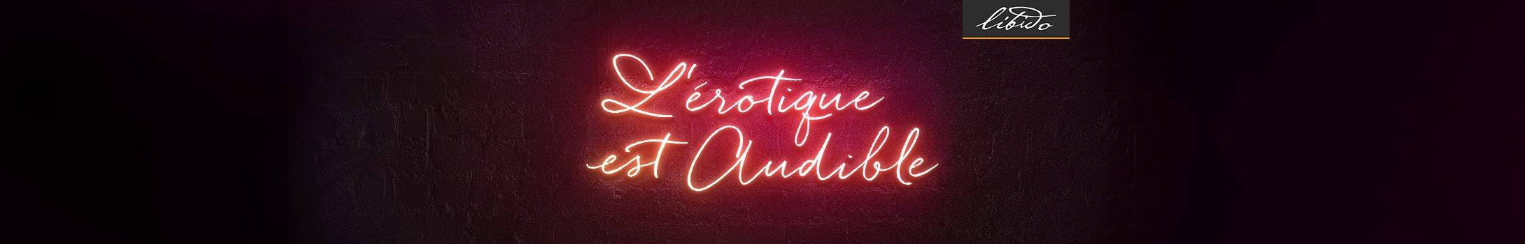 L'érotique est Audible : découvrez la nouvelle collection audio érotique Libido.