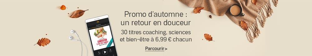Promo d'automne : un retour en douceur avec 30 titres coaching, sciences et bien-être à 6,99 € chacun