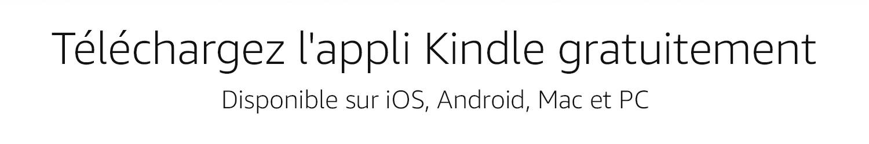 Obtenez Kindle, l'application gratuite la plus téléchargée, disponible sur iOS, Android, Mac et PC.