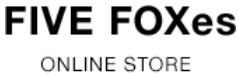 FIVE FOXes ONLINE STORE