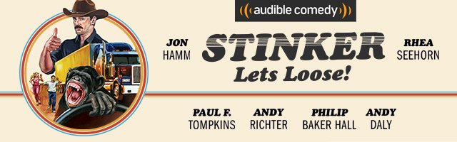 Stinker Lets Loose! An Audible Audiobook Featuring John Hamm.