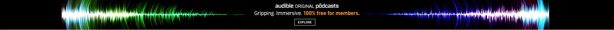 Audible Original Podcasts: Gripping. Immersive. 100% free for members. Click to discover them all.