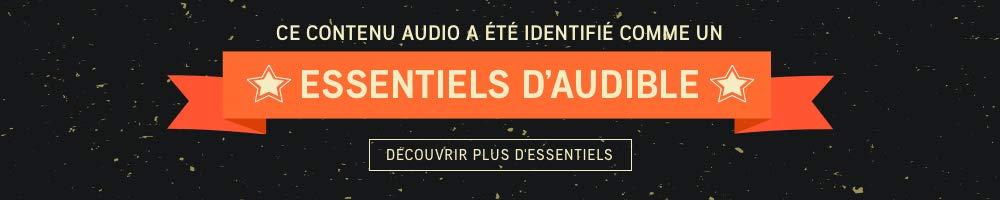 Ce contenu audio a été identifié comme un Essentiels d'Audible >