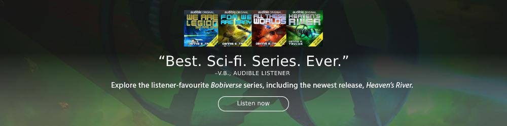 Listen to the listener-favourite Bobiverse series >