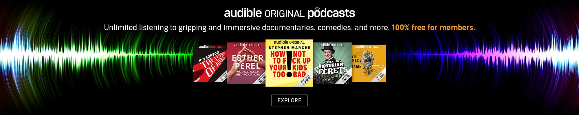 Audible Original Podcasts. Unlimited listening to gripping and immersive documentaries, comedy, and more. 100% free for members.
