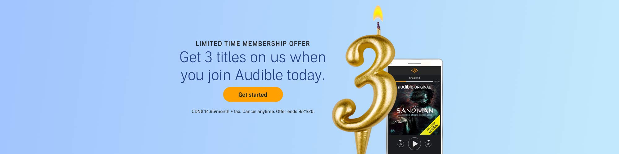 Limited time membership offer. Get 3 titles on us when you join Audible today.