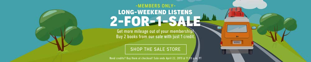 2-for-1 sale: Long-weekend listens. Get more mileage out of your memberships and buy 2 books with just 1 credit!