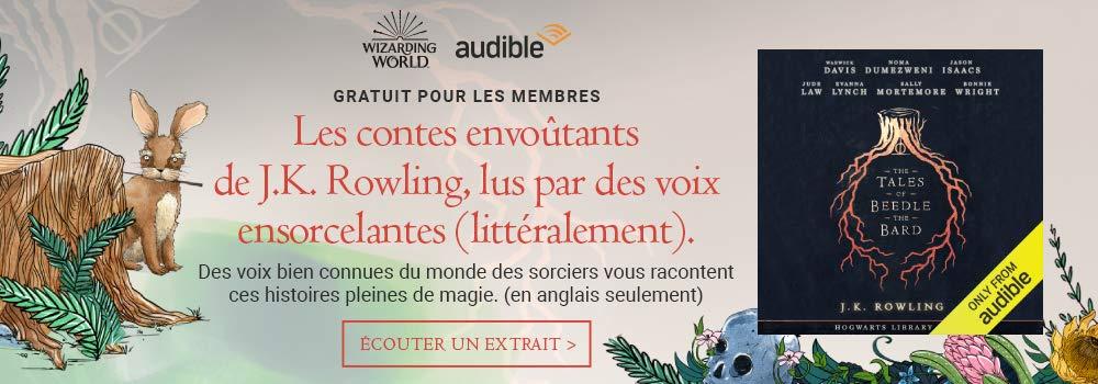 THE TALES OF BEEDLE THE BARD par J.K. Rowling | Gratuit pour les membres - Les contes envoûtants de J.K. Rowling, lus par des voix ensorcelantes (littéralement). Des voix bien connues du monde des sorciers vous racontent ces histoires pleines de magie. (en anglais seulement) Découvrir