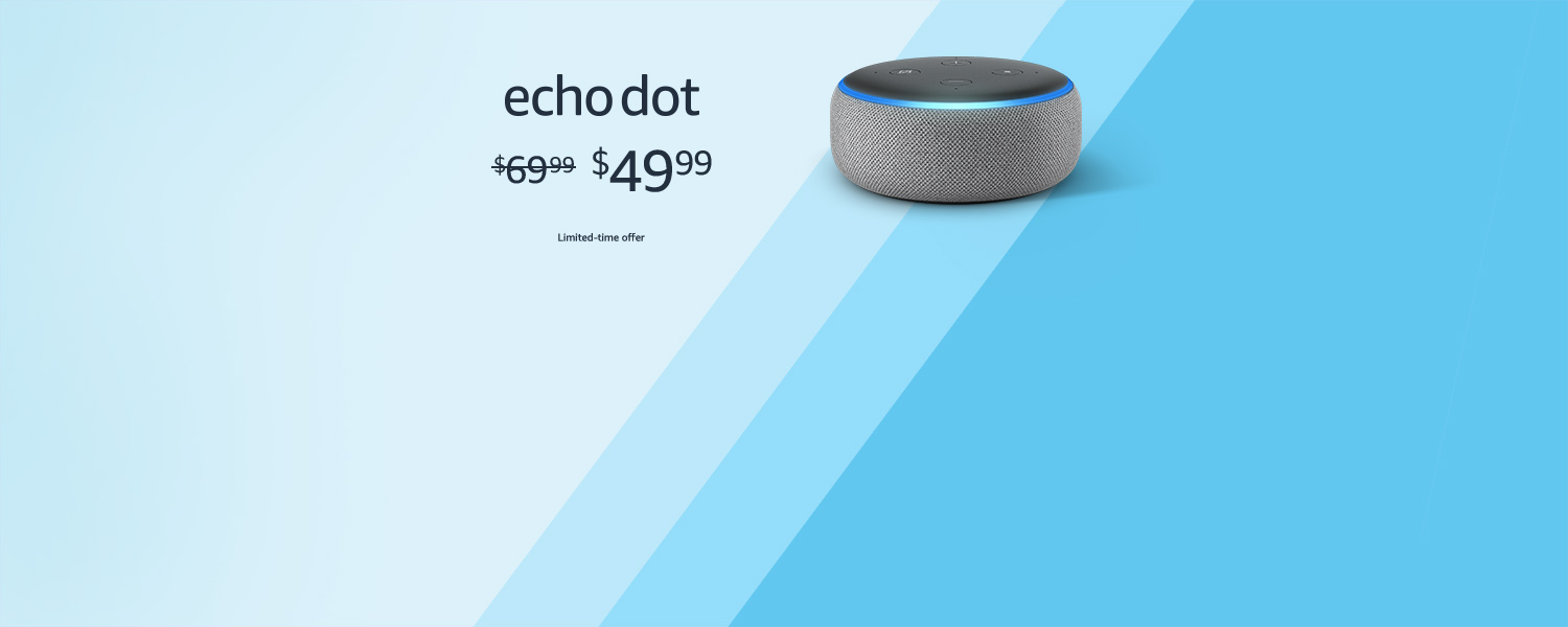 Echo Dot | $49.99 | Limited-time offer